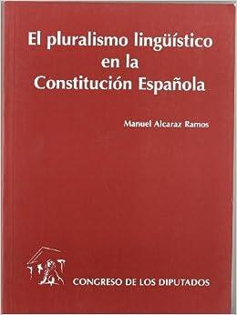 El pluralismo linguistico en la constitucion española (Spanish) Paperback – 1999