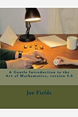 A Gentle Introduction to the Art of Mathematics, version 3.0 Paperback