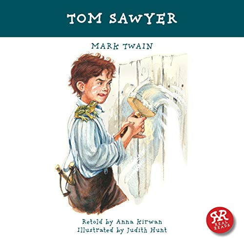 Tom Sawyer: An Accurate and Entertaining Retelling of Mark Twain's Timeless Cassic (Abridged Sawyer Tom)