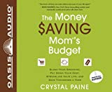 The Money Saving Mom's Budget (Library Edition): Slash Your Spending, Pay Down Your Debt, Streamline Your Life, and Save Thousands a Year