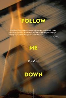 Follow Me Down by [Stark, Kio]