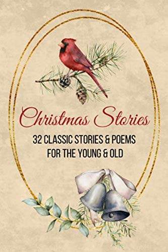 Christmas Stories: Classic Christmas Stories | Christmas Tales | Vintage Christmas Tales | For Children and Adults (For Christian Christmas Poems)