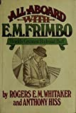 All Aboard with E. M. Frimbo, World's Greatest Railroad Buff, Rogers E. M. Whitaker and Tony Hiss, 0670112941