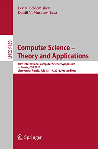 Download Computer Science — Theory and Applications: 10th International Computer Science Symposium in Russia, CSR 2015, Listvyanka, Russia, July 13-17, 2015, Proceedings (Lecture Notes in Computer Science) Pdf