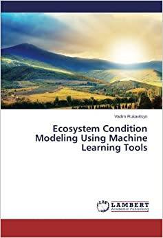 Ecosystem Condition Modeling Using Machine Learning Tools