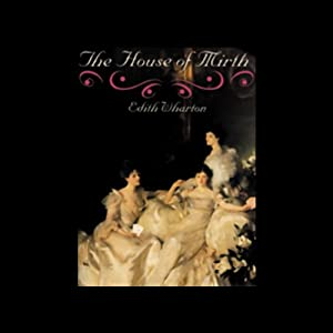 The House of Mirth Hörbuch