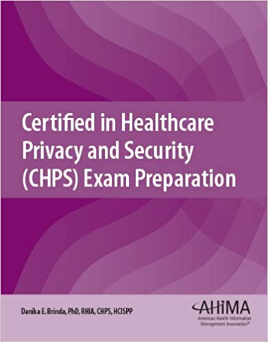 Certified in Healthcare Privacy and Security (CHPS) Exam Preparation ...