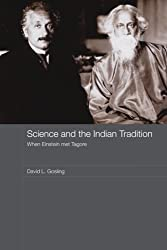 Science and the Indian Tradition: When Einstein Met Tagore (India in the Modern World (Numbered))