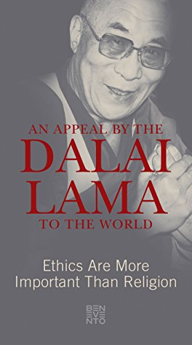An Appeal by the Dalai Lama to the World: Ethics Are More Important Than Religion by [Dalai Lama]