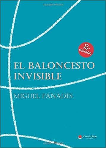 El Baloncesto Invisible por Miguel Ángel Panadés epub