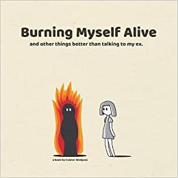 Burning Myself Alive