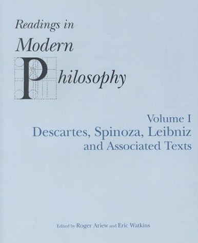 Readings in Modern Philosophy: Descartes, Spinoza, Leibniz and Associated Texts: 1 (2000-09-01)