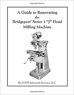 Rebuild Manual For Bridgeport 2J Variable Speed Mill