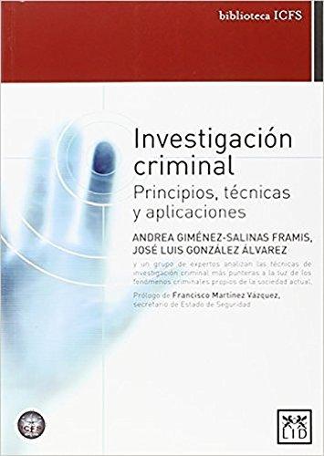 Investigación Criminal: Un grupo de expertos analiza las técnicas de investigación criminal más punteras a la luz de los fenómenos criminales propios actual (Acción empresarial) (Spanish Edition)