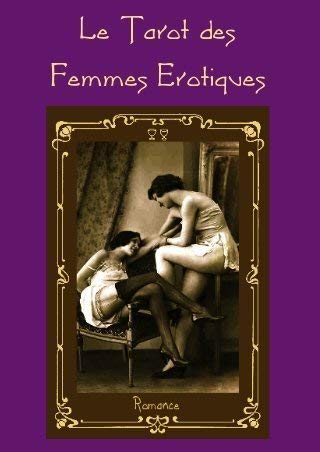 (Le Tarot des Femmes Erotiques)