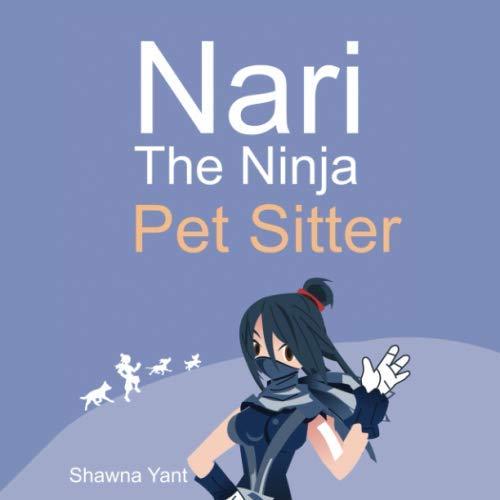 Nari the Ninja Pet Sitter