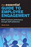 img - for The Essential Guide to Employee Engagement: Better Business Performance through Staff Satisfaction book / textbook / text book