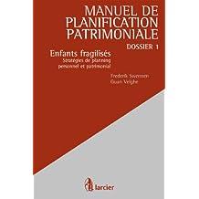 Enfants fragilisés: Stratégies de planning personnel et patrimonial (Manuel de planification patrimoniale t. 1) (French Edition)