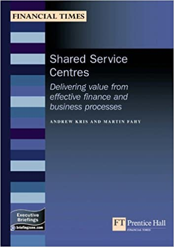 Book Shared Service Centres: Delivering Value from Effective Finance and Business Processes (MB Finance) by Andrew Kris (2003-07-17)