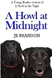 img - for A Howl at Midnight: A Young Reader PG version of A Howl in the Night by JK Brandon (2012-04-10) book / textbook / text book