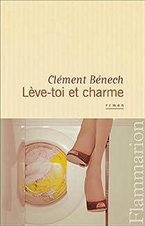 Lève-toi et charme par Bénech