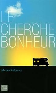 vignette de 'Le cherche bonheur (Michael Zadoorian)'