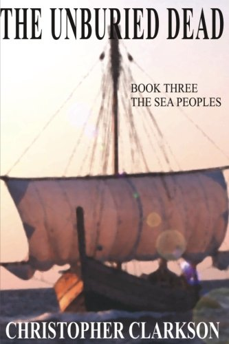 Read Online The Unburied Dead 3: The Sea Peoples (Volume 3) ebook