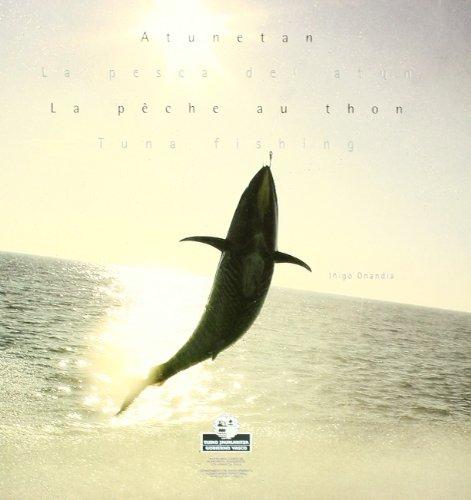 Atunetan = La Pesca Del Atun = La Peche Au Thon = Tuna Fis (Lurralde Ant. Ingurumen Sa.G) por Iñigo Onandia