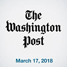 March 17, 2018 Newspaper / Magazine by  The Washington Post Narrated by Sam Scholl