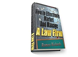 How to Market And Manage A Law Firm by [Richards, Romeo]