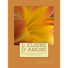L' Elisire D' Amore (Italian Edition)