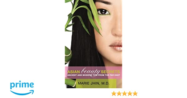 Asian Beauty Secrets: Ancient and Modern Tips from the Far East: Amazon.es: Marie Jhin MD: Libros en idiomas extranjeros