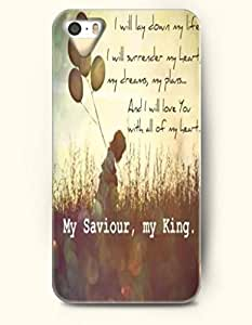 iPhone 4 4S Case OOFIT Phone Hard Case **NEW** Case with Design I Will Lay Down My Life. I Will Surrender My Heart,My Dreams,My Plans... And I Will Love You With All Of My Heart... My Savior, My King.- - Case for Apple iPhone 4/4s