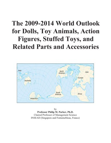 The 2009-2014 World Outlook for Dolls, Toy Animals, Action Figures, Stuffed Toys, and Related Parts and Accessories