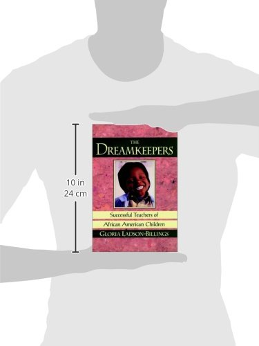 The Dreamkeepers: Successful Teachers of African American Children (Jossey Bass Education Series) - http://medicalbooks.filipinodoctors.org