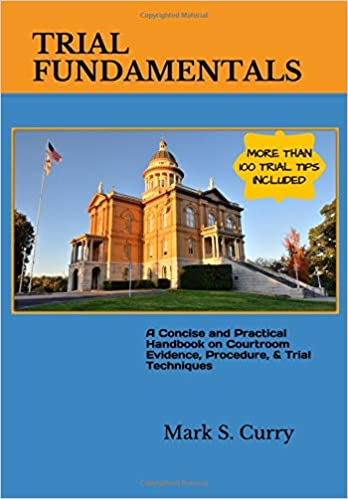 Trial Fundamentals A Concise Handbook On The Basics Of