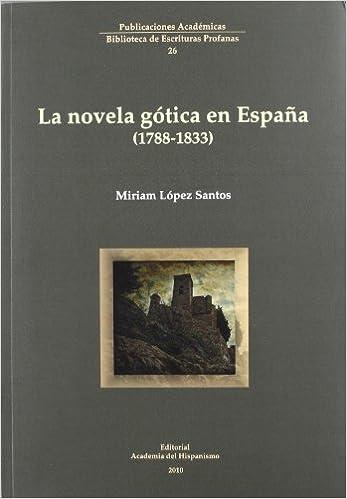 LA NOVELA GOTICA EN ESPAÑA 1788-1833: Amazon.es: Lopez Santos ...