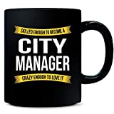 Best City Shirts Friend Funnies - Skilled Enough To Become City Manager Gift Funny Review