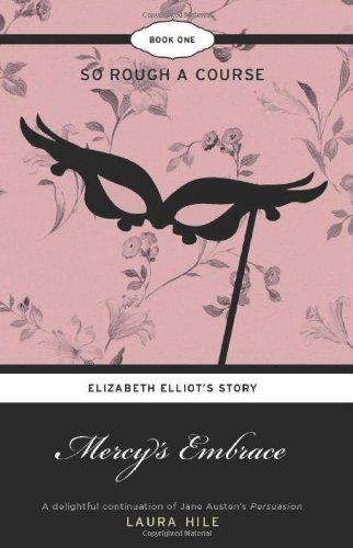 Mercy's Embrace: Elizabeth Elliot's Story Book 1- So Rough a Course