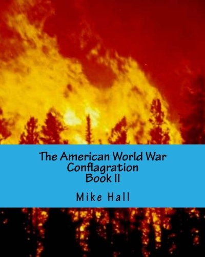 Read Online The American World War: Conflagration PDF