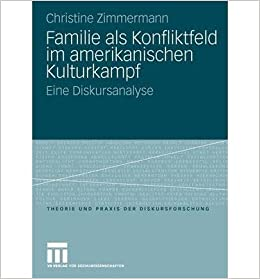 Familie ALS Konfliktfeld Im Amerikanischen Kulturkampf: Eine Diskursanalyse (Theorie und Praxis der Diskursforschung) (Paperback)(English / German) - Common