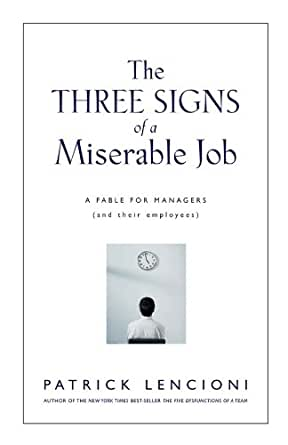 Amazon.com: The Three Signs of a Miserable Job: A Fable for ...