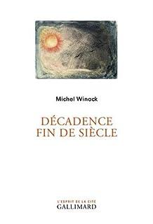 Décadence fin de siècle, Winock, Michel