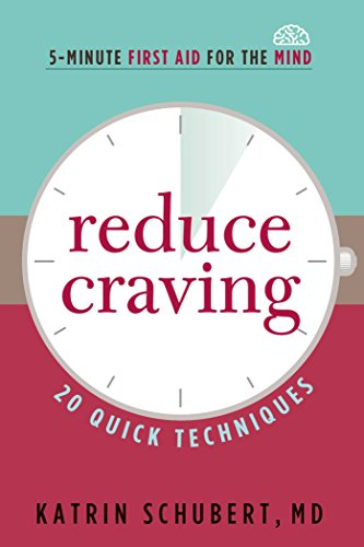 Reduce Craving: 20 Quick Techniques (5-Minute First Aid for the Mind)