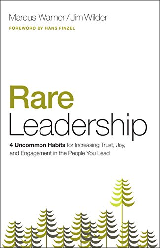 - Rare Leadership: 4 Uncommon Habits For Increasing Trust, Joy, and Engagement in the People  You Lead