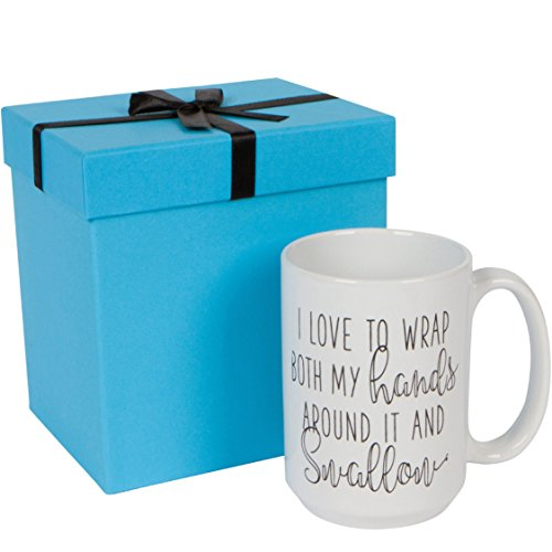 I Love to Wrap Both My Hands Around It and Swallow | Gag Gift for Women | Bachelorette Gift | 15 Oz Ceramic Funny Coffee Mug | Unique Boyfriend or Husband Gift | Gift Wrapped