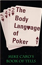 The Body Language of Poker: Mike Caro's Book of Tells