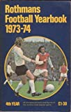 img - for Rothmans Football Yearbook 1973-74 book / textbook / text book