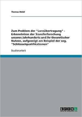 ihr theoretischer nutzen aufgezeigt am beispiel der sog schlsselqualifikationen german edition thomas melzl 9783638853552 amazoncom books - Schlusselqualifikationen Beispiele