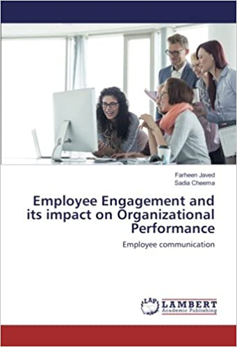 Employee Engagement and its impact on Organizational
